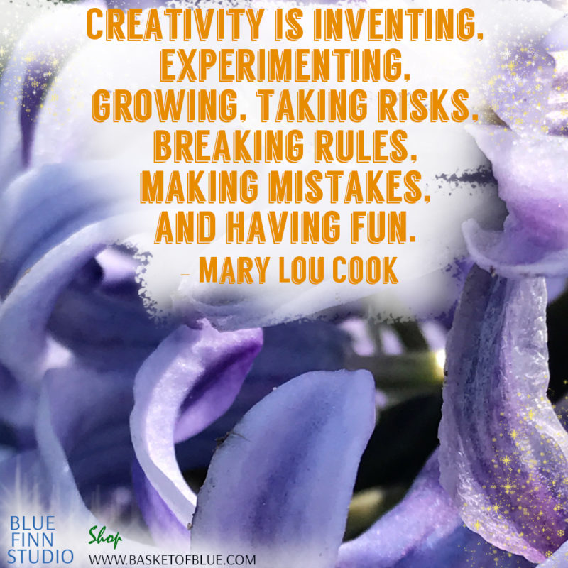 quote- creativity is inventing, experimenting, growing, taking risks